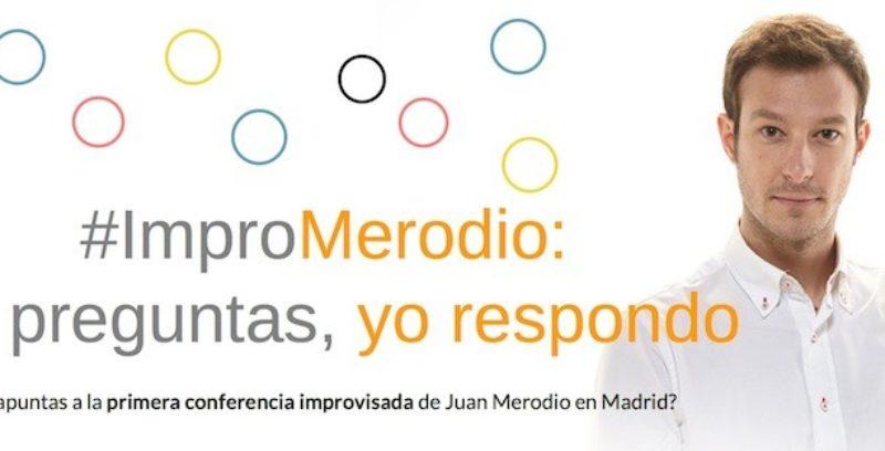 #ImproMerodio: La 1ª conferencia improvisada de Juan Merodio en Madrid