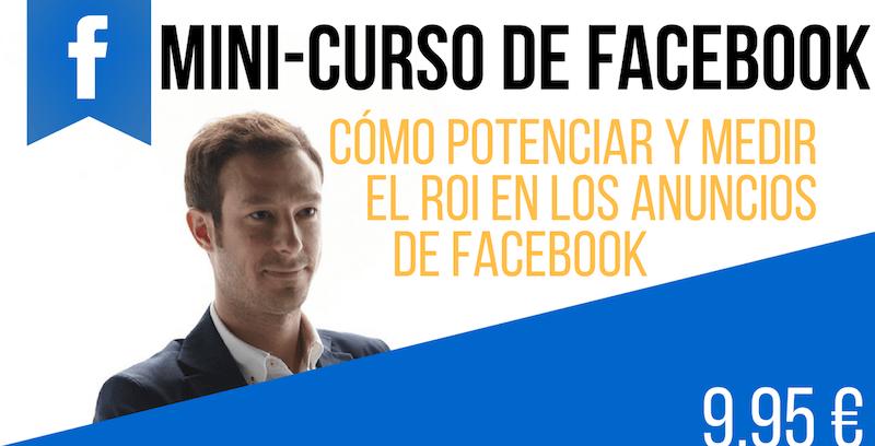 Como potenciar y medir el ROI en los anuncios de Facebook (mini-curso)