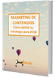 MARKETING DE CONTENIDOS: Cómo definir tu estrategia en 2018