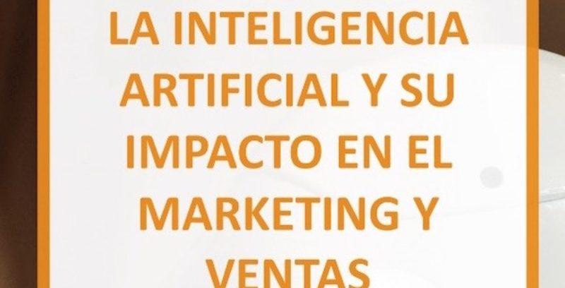 Cómo Aplicar la Inteligencia Artificial en el Marketing y Ventas
