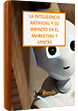Inteligencia Artificial y su impacto en el marketing y ventas