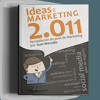 Ideas de Marketing 2.011 – Recopilación de post de Marketing 2.0