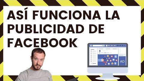 COMO FUNCIONAN LOS ANUNCIOS DE FACEBOOK
