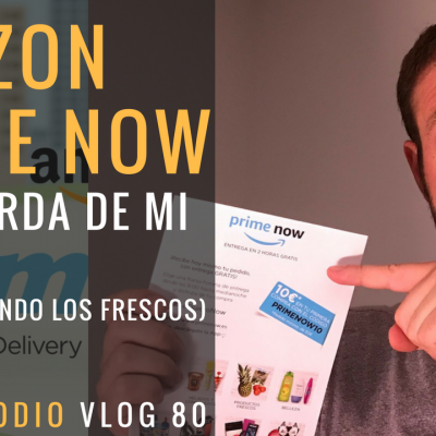 Amazon Prime Now se acuerda de mí (revolucionando los frescos)