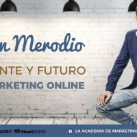 Presente, Futuro Y Tendencias De Marketing Online - Juan Merodio