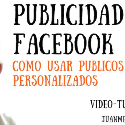 Publicidad en Facebook: Como usar públicos personalizados