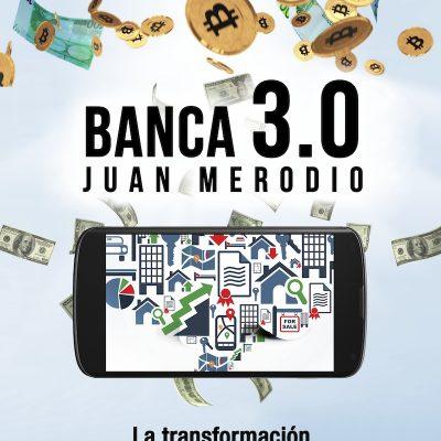"""Nuevo Libro Gratuito """"Banca 3.0: La Transformación Tecnológica del Sector Bancario"""""""
