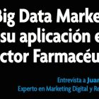 "Entrevista: ""El Big Data Marketing y su aplicación en el Sector Farmacéutico"" - Juan Merodio"
