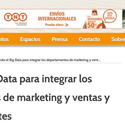 "Artículo: ""Usando el Big Data para integrar los departamentos de marketing y ventas y conseguir clientes"""