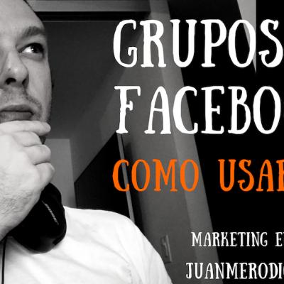 Cómo usar los Grupos de Facebook para los negocios