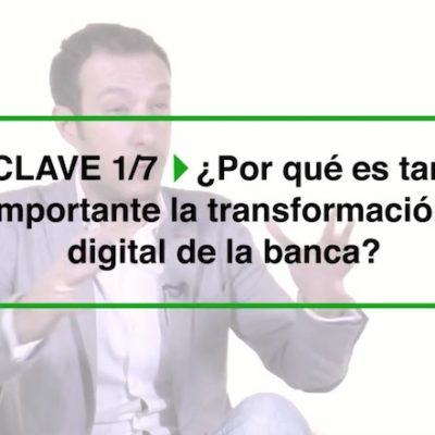 Entrevista: «Las 7 Claves de la Transformación Digital de la Banca»