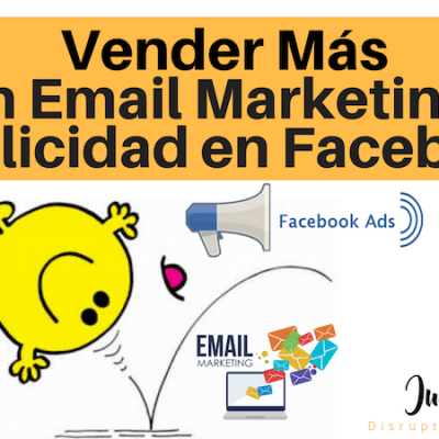 Vender más combinando email marketing y Facebook Ads