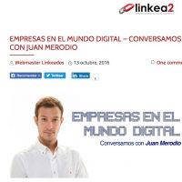 """Entrevista: """"Empresas en el mundo digital"""" - Juan Merodio"""