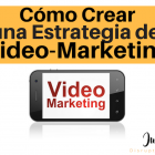 Cómo crear una estrategia de video-marketing para tu empresa - Juan Merodio