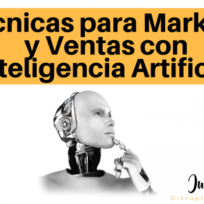 4 Técnicas para Optimizar el Marketing y Ventas con la Inteligencia Artificial