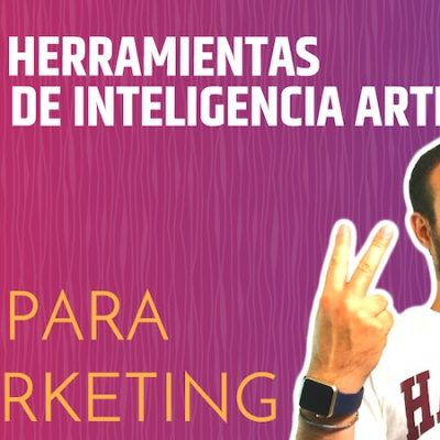 Ejemplos para aplicar la Inteligencia Artificial en Marketing