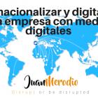 "Entrevista: ""Cómo pasar tu negocio a versión digital e Internacionalizarlo"" - Juan Merodio"