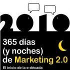 2010: 365 días (y noches) de Marketing 2.0. El inicio de la e-década - Juan Merodio