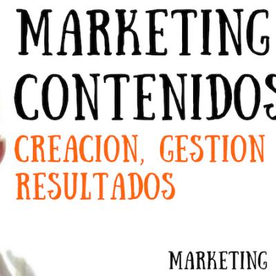 Marketing de Contenidos: Creación, Gestión y Resultados (Webinar)