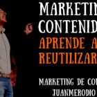 Cómo hacer Marketing de Contenidos recurrente - Juan Merodio