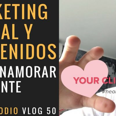 Marketing Digital y Contenidos para enamorar al cliente