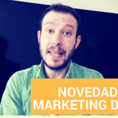 Marketing Digital 2017: Novedades de marzo en marketing digital