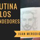 La rutina de los emprendedores - Juan Merodio