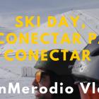 Ski day, desconectar para conectar - Juan Merodio