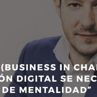 Transformación Digital Implica Cambiar de Mentalidad - Juan Merodio
