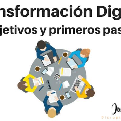 Transformación Digital de tu empresa: Objetivos y primeros pasos