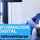 Transformación Digital: cómo reinventarse - Juan Merodio