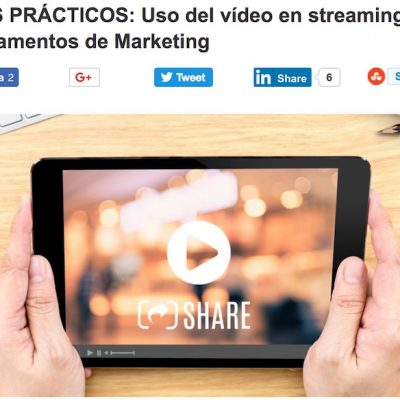 CASOS PRÁCTICOS: Usos del vídeo streaming en Marketing