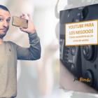 YouTube, Cómo convertirlo en un arma de ventas (ebook) - Juan Merodio