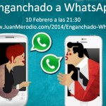 "Hoy a las 21:30 no te pierdas: ""#Enganchado a WhatsApp"""