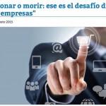 """Entrevista: """"Evolucionar o morir: ese es el desafío digital para las empresas"""""""