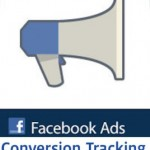 Facebook Ofrecerá Medidas de Conversiones en sus Anuncios de Facebook Ads