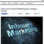 """Artículo: """" Cómo usar el Inbound Marketing para conseguir clientes"""""""