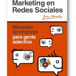 """Nuevo Libro """"Marketing en Redes Sociales: Mensajes de empresa para gente selectiva"""""""