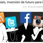 """Artículo: """"Los millennials, inversión de futuro para las marcas"""""""